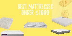 Best Mattresses UNDER $1000