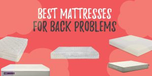 Mattresses for Back Problems